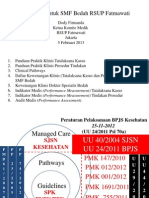 Bimbingan Penyusunan Panduan Praktik Klinis (PPK) dan Clinical Pathways (CP) SMF Bedah RSF 5 Februari 2013