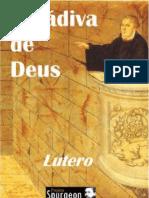 Lutero  - A Dádiva de Deus