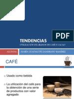 TENDENCIAS UTLIZACIÓN CAFÉ Y CACAO