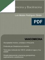Vancomicina y Bacitracina
