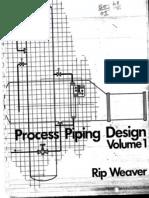 38157078 Process Piping Design Rip Weaver Volume 1