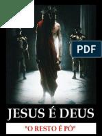 JESUS É DEUS o resto é pó