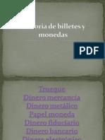 Historia de Billetes y Monedas