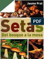 Prat Jaume - Setas Del Bosque a La Mesa