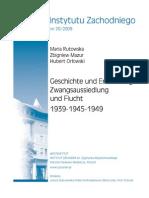 Maria Rutowska, Zbigniew Mazur, Hubert Orłowski - Geschichte und Erinnerung – Zwangsaussiedlung und Flucht 1939-1945-1949