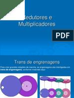 Redutores e Multiplicadores
