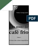 Um resto de café frio_volume 1