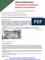CAMPAÑA INTERNACIONAL AVAAZ  Prohibicion circos Con animales en Rep. Guatemala.  Marzo 2013.