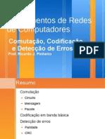 Redes parte 4 - Comutação, Codificação e Detecção de Erros