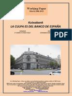 Kutxabank. LA CULPA ES DEL BANCO DE ESPAÑA (Es) Kutxabank. IT'S BANK OF SPAIN'S FAULT (Es) Kutxabank. ESPAINIAKO BANKUA DA ERRUDUNA (Es)