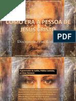Como Era a Pessoa De_Jesus Cristo