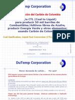 Tecnologia CTL de Licuefación del carbón con tecnología Dutemp (Congreso Minero Tunja-Colombia; Agosto 2012)
