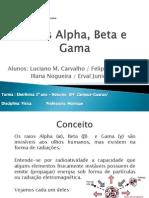 RAIOS ALPHA BETA E GAMA - FÍSICA APRESENTAÇÃO