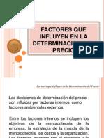 FACTORES QUE INFLUYEN EN LA DETERMINACION DEL PRECIO.ppt
