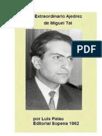 El Extraordinario Ajedrez de Miguel Tal - Luis Palau