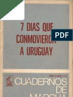 Cuadernos de Marcha - 7 días que conmovieron al Uruguay