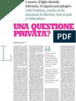 Il dolore fa vendere i libri ma non è letteratura, di Massimo Recalcati e Simonetta Fiori - La Repubblica 31.03.2013
