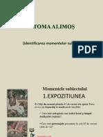 VI, Toma Alimos, Momentele Subiectului
