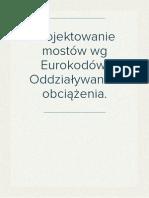 Projektowanie mostów wg Eurokodów. Oddziaływania i obciążenia.