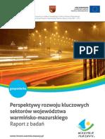 Perspektywy rozwoju kluczowych sektorów województwa warmińsko-mazurskiego Raport z badań