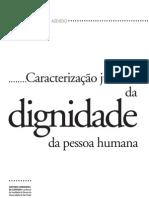 AZEVEDO, Antônio Junqueira de. Caracterização jurídica da dignidade humana.