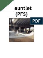 """""""GAUNTLET (PFS)"""""""