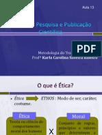 Aula 13 - Ética na Pesquisa e Publicação Cientifica