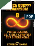 ¿FISICA QUE??? ...CUANTICA! 8_Por Eduardo Yvorra