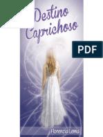 Libro Destino Caprichoso - Capítulo 1 | Florencia Lema