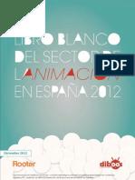 Libro Blanco del Sector de la Animación en España 2012