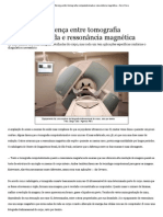 Entenda a diferença entre tomografia computadorizada e ressonância magnética - Zero Hora