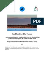 Rapport over det skandinaviske ulveforskningsprojekt SKANDULV 1998-2010 (på svensk)
