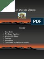 Optimum Dig -Line Design