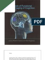 Roberto Cabeza and Alan Kingstone (Eds.) Handbook of Functional Neuroimaging of Cognition
