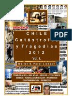 Chile, Catástrofes y Tragedias 2012, Volúmen I, Naturales y Ambientales