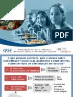 OPP 100704 - GRSA Escolas_Percepção de pais alunos e gestores sobre alimentação escolar.pdf