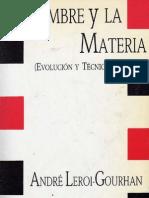 Leroi Gourhan Andre - El Hombre Y La Materia - Evolucion Y Tecnica 1