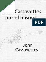 Cassavetes, John - John Cassavetes por él mismo
