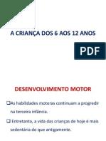 A CRIANCA DOS 6 AOS 12 ANO