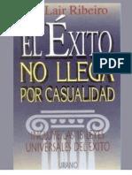 Ribeiro, Lair - El Exito No Llega Por Casualidad (Autoayuda)