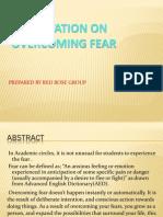 Overcoming Fear Gp Presentn