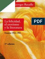 Georges Bataille - La Felicidad, El Erotismo y La Literatura - Ensayos 1944-1961