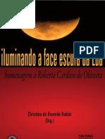 [LIVRO] ILUMINANDO A FACE ESCURA DA LUA - Homenagem a Roberto Cardoso de Oliveira.pdf