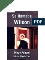 Achard, Diego - Se Llamaba Wilson [Doc]