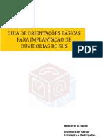 Manual de Orientacao Basica Para Implantacao de Ouvidoria Do Sus [434 281111 SES MT]