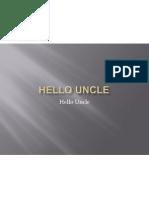 Hello Uncle
