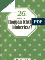 Biofüzetek 26 - Lutz, Armin - Hogyan lehetek biokertész
