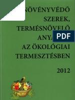 Növényvédő szerek, termésnövelő anyagok az ökológiai termesztésben 2012