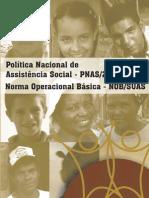 Politica Nacional de Assistencia Social 2013 PNAS 2004 e Norma Operacional Basica de Servico Social 2013 NOBSUAS