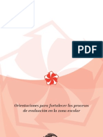 Orientaciones para fortalecer los procesos de evaluación enla zona escolar. 2006